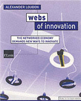 Webs of Innovation: The networked economy demands new ways to innovate