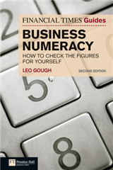 FT Guide to Business Numeracy: How to Check the Figures for Yourself