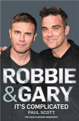 Robbie and Gary: It\'s Complicated - the Unauthorised Biography