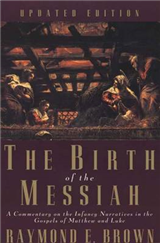 The Birth of the Messiah; A new updated edition: A Commentary on the Infancy Narratives in the Gospels of Matthew and Luke