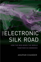 The Electronic Silk Road: How the Web Binds the World Together in Commerce