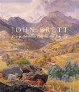 John Brett: Pre-Raphaelite Landscape Painter