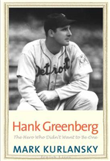 Hank Greenberg: The Hero Who Didn\'t Want to Be One