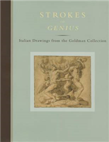 Strokes of Genius: Italian Drawings from the Goldman Collection