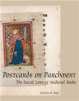 Postcards on Parchment: The Social Lives of Medieval Books