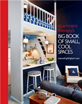 Apartment Therapy\'s Big Book Of Small, Cool Spaces