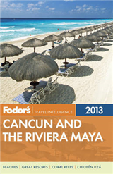 Fodor\'s Cancun and the Riviera Maya 2013