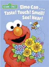 Elmo Can... Taste! Touch! Smell! See! Hear!: Sesame Street