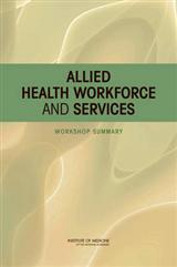 Allied Health Workforce and Services: Workshop Summary
