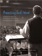 Preaching God\'s Word: A Hands-on Approach to Preparing, Developing, and Delivering the Sermon