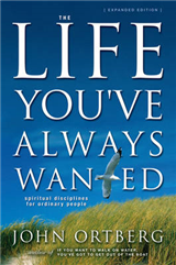 The Life You\'ve Always Wanted: Spiritual Disciplines for Ordinary People