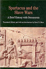 Spartcus and the Slave Wars: A Brief History with Documents