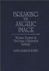 Breaking the Angelic Image: Woman Power in Victorian Children\'s Fantasy