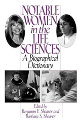 Notable Women in the Life Sciences: A Biographical Dictionary