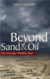 Beyond Sand and Oil: The Nuclear Middle East