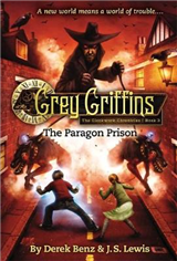 Grey Griffins: The Clockwork Chronicles No. 3: The Paragon Prison