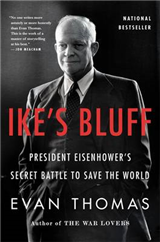 Ike\'s Bluff: President Eisenhower\'s Secret Battle to Save the World