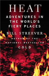 Heat: Adventures in the World\'s Fiery Places