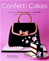 The Confetti Cakes Cookbook: Cookies, Cakes, and Cupcakes from New York City\'s Famed Bakery