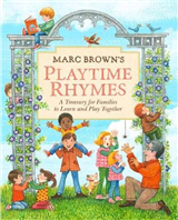 Marc Brown\'s Playtime Rhymes: A Treasury for Families to Learn and Play Together