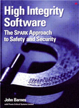 High Integrity Software: The SPARK Approach to Safety and Security