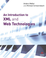 An Introduction to XML and Web Technologies