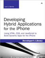 Developing Hybrid Applications for the iPhone: Using HTML, CSS, and JavaScript to Build Dynamic Apps for the iPhone: Using HTML, CSS, and JavaScript to Build