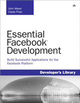 Essential Facebook Development: Build Successful Applications for the Facebook Platform: Build Successful Applications for the Facebook Platfo