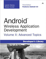 Android Wireless Application Development: Advanced Topics: v. II: Advanced Android