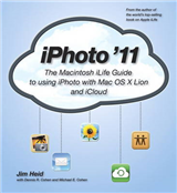 iPhoto \'11: The Macintosh iLife Guide to using iPhoto with OS X Lion and iCloud