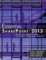 Essential SharePoint (R) 2013: Practical Guidance for Meaningful Business Results