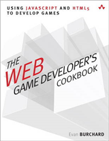 The Web Game Developer\'s Cookbook: Using JavaScript and HTML5 to Develop Games
