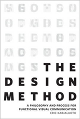 The Design Method: A Philosophy and Process for Functional Visual Communication