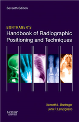 Bontragers Handbook of Radiographic Positioning and Techniques