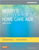Workbook for Mosby\'s Textbook for the Home Care Aide