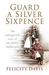 Guard a Silver Sixpence: My Yorkshire Family\'s Secret