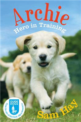 Archie the Guide Dog Puppy: Hero in Training: In association with Guide Dogs