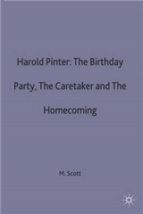 "Harold Pinter: ""The Birthday Party"", ""the Caretaker"" and ""the Homecoming"""