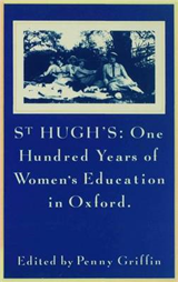 St Hugh\'s: One Hundred Years of Women\'s Education in Oxford