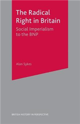 The Radical Right in Britain: Social Imperialism to the BNP