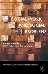 Social Work and Social Problems: Working towards Social Inclusion and Social Change