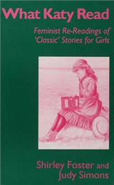 What Katy Read: Feminist Re-Readings of `Classic\' Stories for Girls