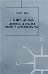 The Rise of Asia: Economics, Society and Politics in Contemporary Asia