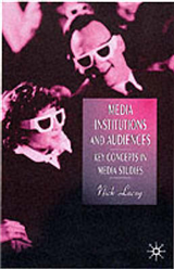Media, Institutions and Audiences: Key Concepts in Media Studies