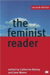 The Feminist Reader: Essays in Gender and the Politics of Literary Criticism