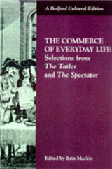 "The Commerce of Everyday Life: Selections from the ""Tatler"" and the ""Spectator"""