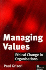Managing Values: Ethical Change in Organisations