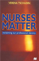 Nurses Matter: Reclaiming our professional identity