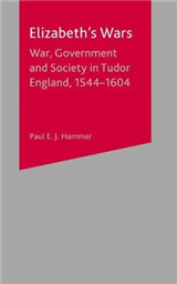 Elizabeth\'s Wars: War, Government and Society in Tudor England, 1544-1604