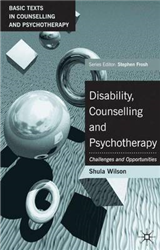 Disability, Counselling and Psychotherapy: Challenges and Opportunities